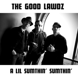 [cover] The Good Lawdz - A Lil Somethin' Somethin'
