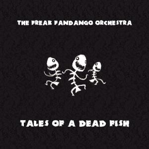 [cover] The Freak Fandango Orchestra - Tales Of A Dead Fish