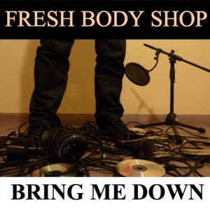 [cover] Fresh Body Shop - Bring Me Down