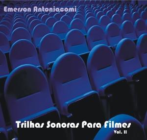 [cover] Emerson Antoniacomi - Trilhas Sonoras Para Filmes Vol. II